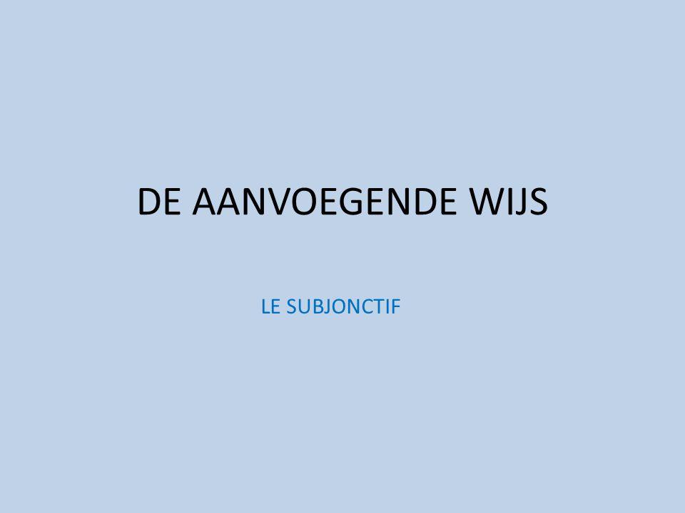 DE AANVOEGENDE WIJS LE SUBJONCTIF [Audio p.1]